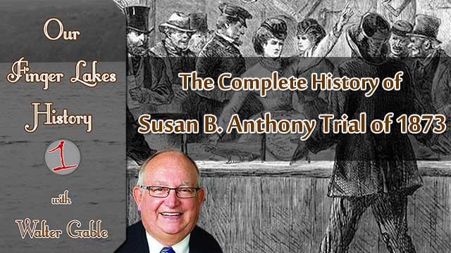 OUR FINGER LAKES HISTORY: The 1873 Trial of Susan B. Anthony (podcast)