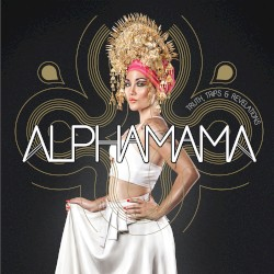 alphamama - If Ya Gon' Lie