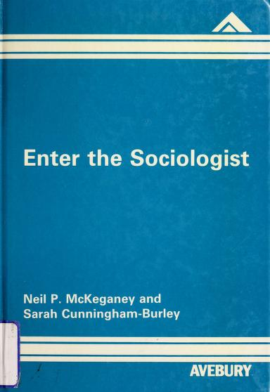 Enter the Sociologist by Neil P. McKeganey