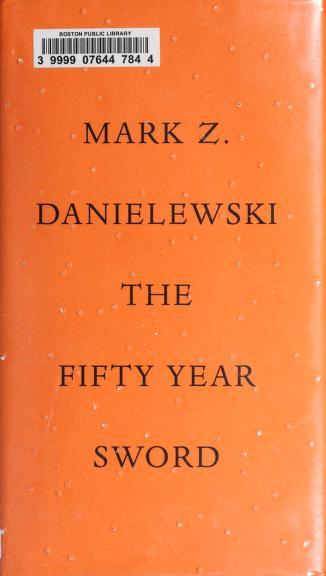 The fifty year sword by Mark Z. Danielewski
