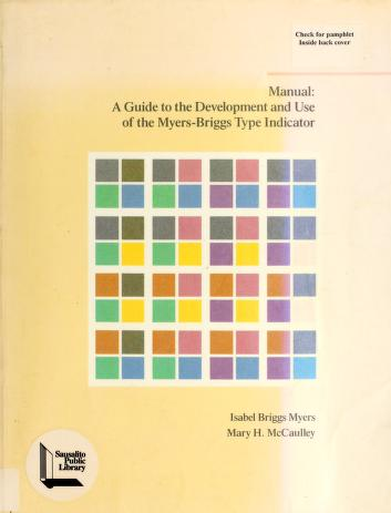 Cover of: Manual, a guide to the development and use of the Myers-Briggs type indicator by Isabel Briggs Myers